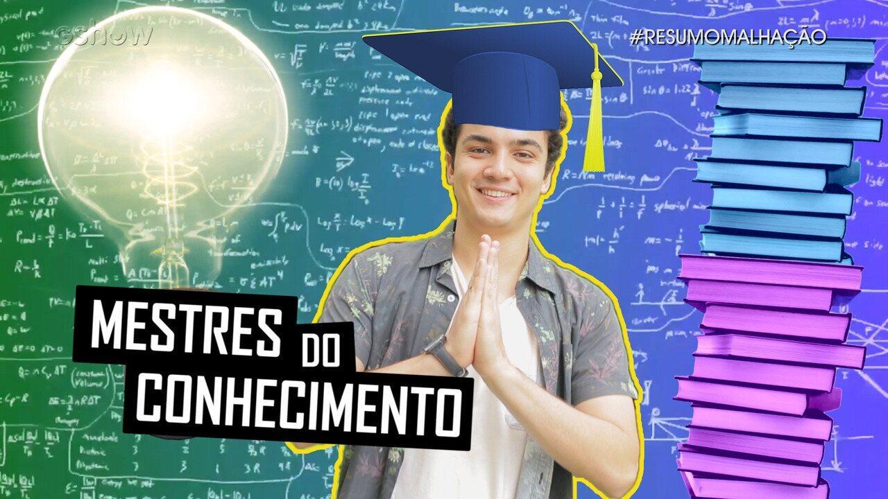#ResumoMalhação: ''Mestres do Conhecimento