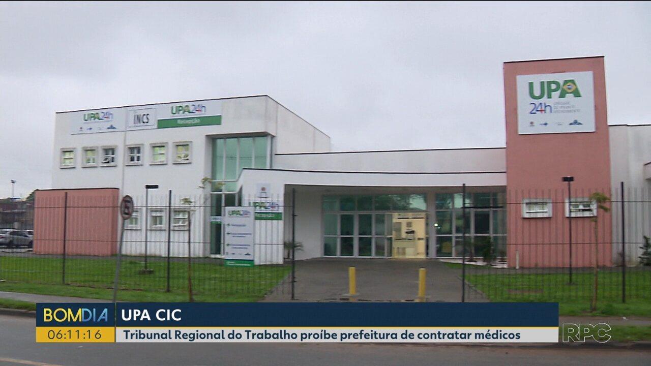 Tribunal Regional do Trabalho proíbe contratação de médicos para UPA da CIC