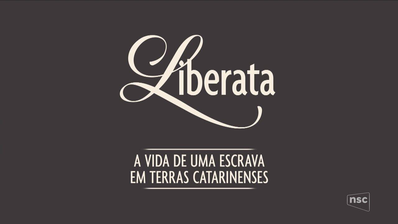 Confira a terceira reportagem da série 'Liberata'
