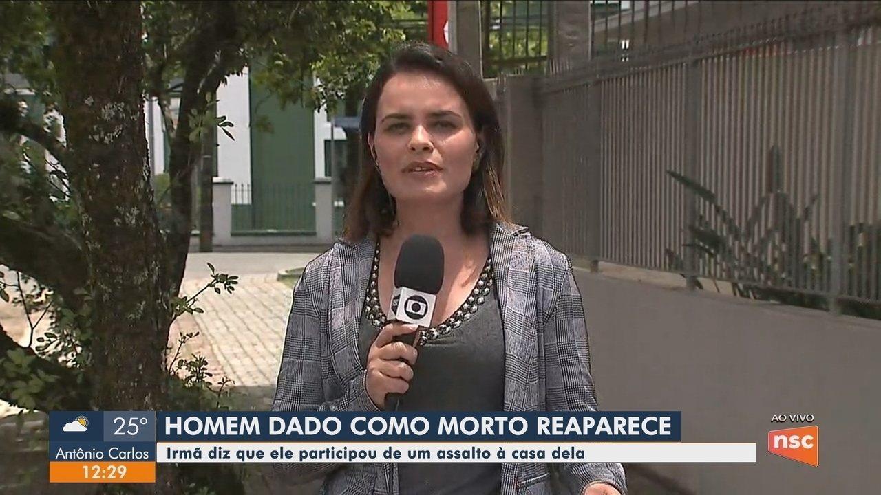 Homem dado como morto é suspeito de assaltar casa da irmã em São Bento do Sul
