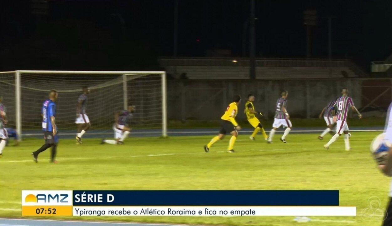 Ypiranga recebe o Atlético Roraima e fica no empate pela Série D do Brasileirão