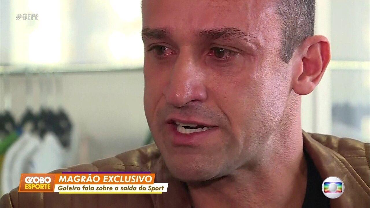 Magrão se emociona e revela motivos da saída do Sport