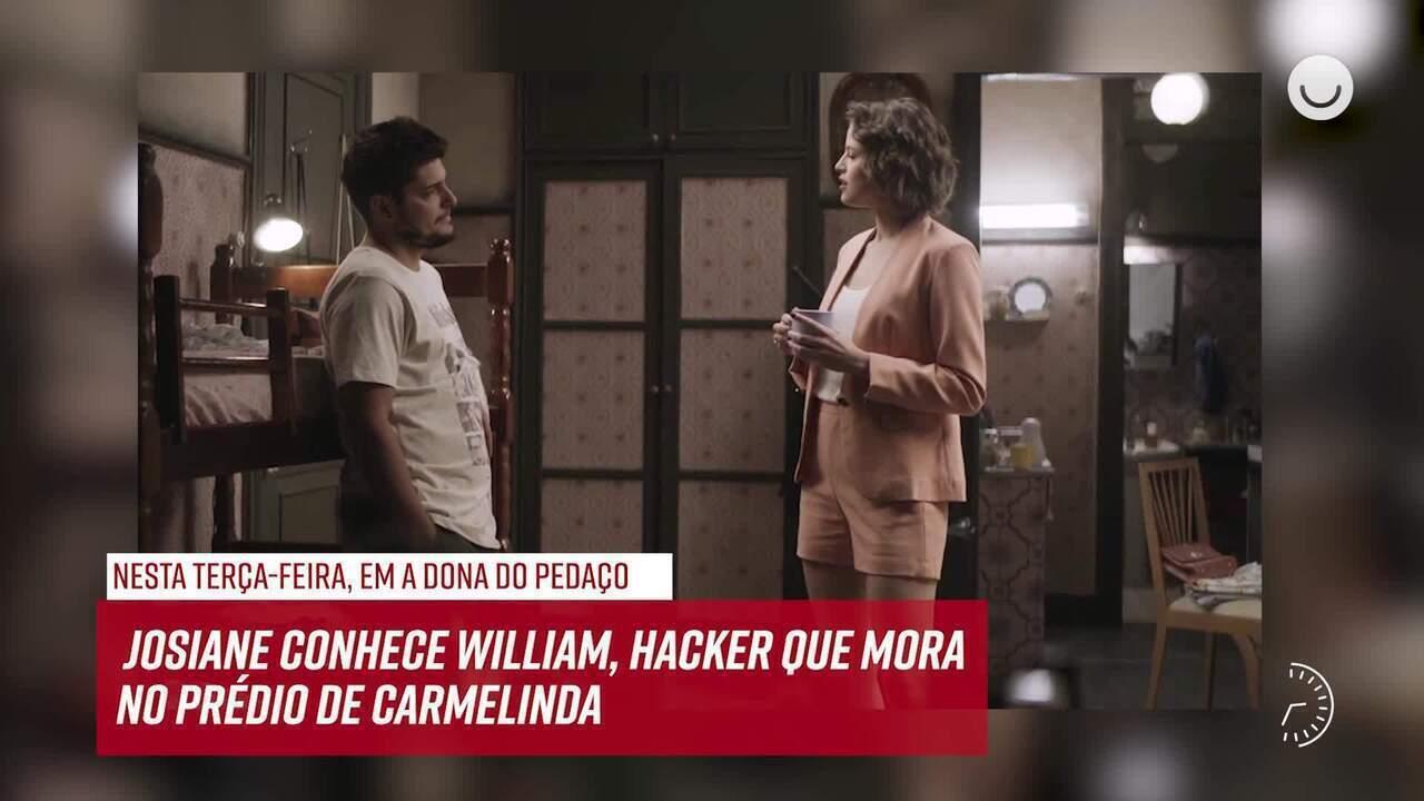 Resumo do dia - 22/10 – Josiane conhece William, hacker que mora no prédio de Carmelinda