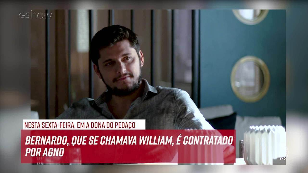 Resumo do dia - 08/11 – Bernardo, que se chamava William, é contratado por Agno