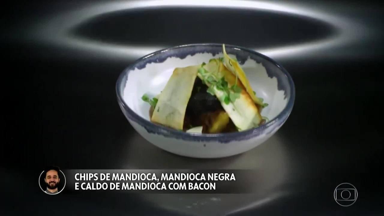 Chips de Mandioca, Mandioca Negra e Caldo de Mandioca com Bacon do Felipe Oliveira