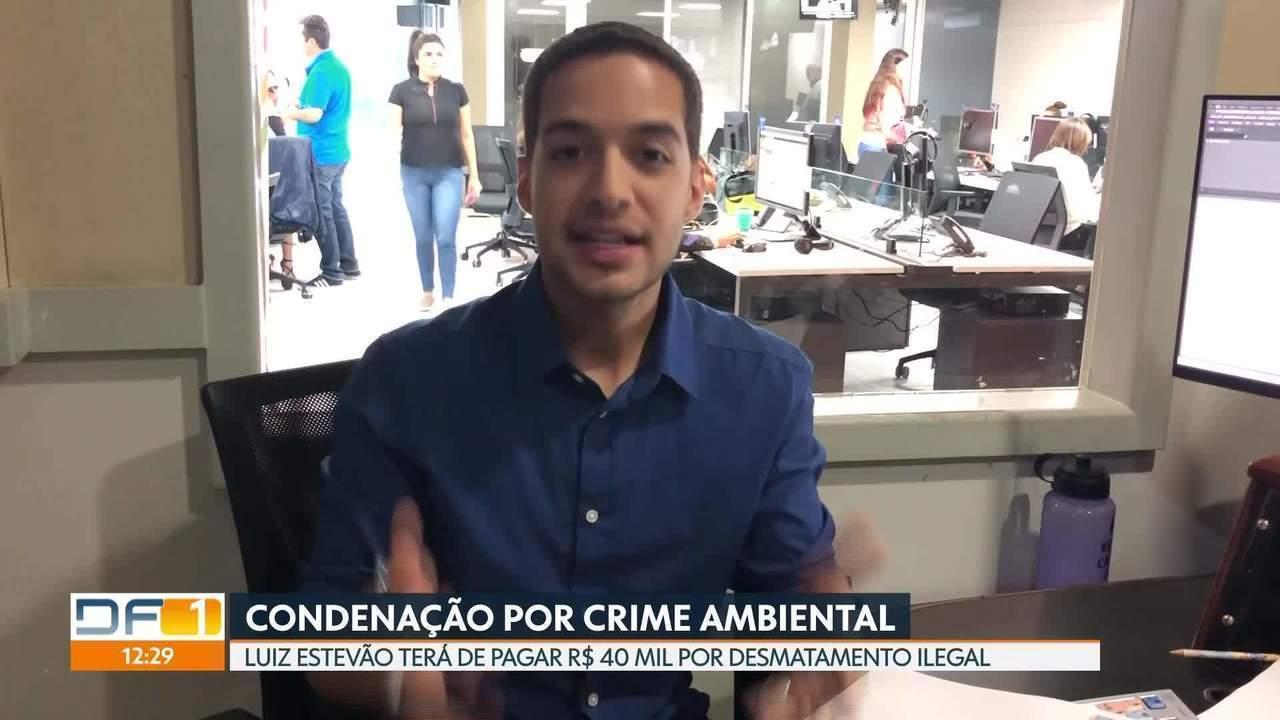 Luiz Estevão é condenado a pagar R$ 40 mil por crime ambiental