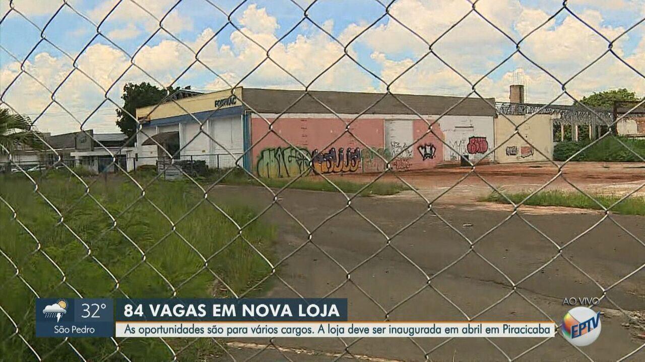 Nova loja em Piracicaba oferece 84 vagas de emprego; veja como se candidatar