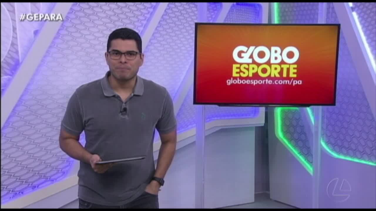 Veja a íntegra do Globo Esporte Pará desta sexta-feira, dia 14