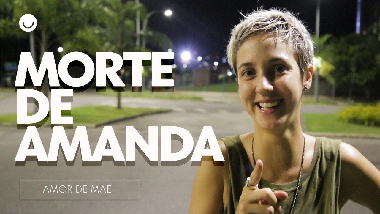 Assista ao bastidor da morte de Amanda
