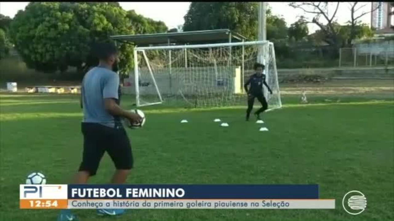 Futebol feminino: Conheça a história da goleira piauiense na seleção