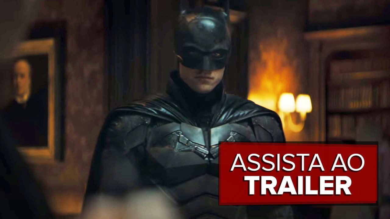 Assista ao trailer de 'The Batman'